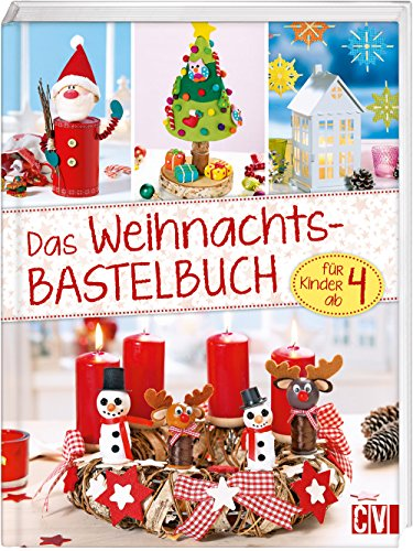 Das Weihnachtsbastelbuch für Kinder ab 4