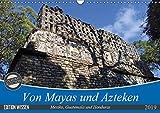 Von Mayas und Azteken - Mexiko, Guatemala und Honduras (Wandkalender 2019 DIN A3 quer): Hier ein kleiner Auszug der Hochkulturen aus dem Süden Mexikos ... (Monatskalender, 14 Seiten ) (CALVENDO Orte)