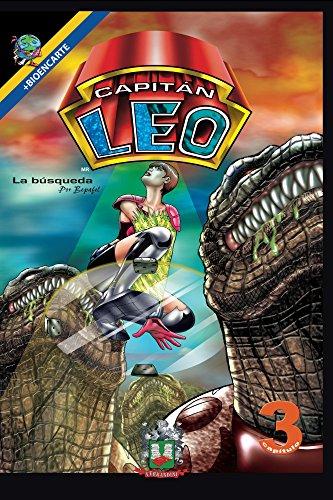 Capitán Leo-Capítulo 3-La búsqueda: +Bioencarte (Cómic Capitán Leo) por Bertha Fernandini León