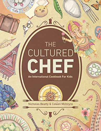 The Cultured Chef: An International Cookbook for Kids by Nicholas Beatty (2014-11-14)