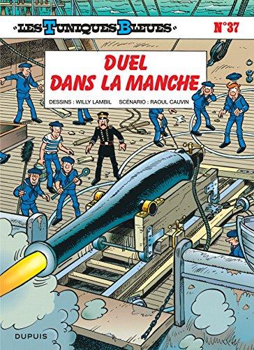 Les Tuniques Bleues, Tome 37 : Duel dans la Manche par Raoul Cauvin, Willy Lambil