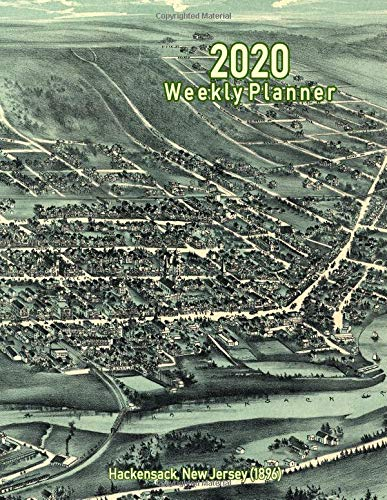 2020 Weekly Planner: Hackensack, New Jersey (1896): Vintage Panoramic Map Cover - 1896 Vintage-print