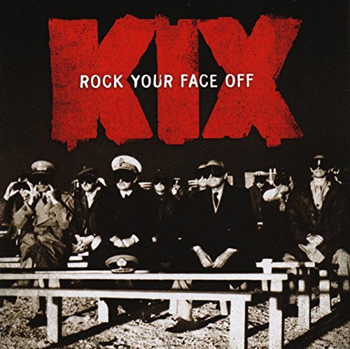rock-your-face-off-by-kix