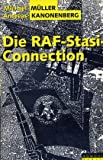 Die RAF-Stasi-Connection - Michael / Andreas Kanonenberg Müller