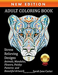 Adult Coloring Book : Stress Relieving Designs Animals, Mandalas, Flowers, Paisley Patterns And Beautiful Artwork