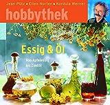Essig & Öl: Von Apfelessig bis Zimtöl - Jean Pütz