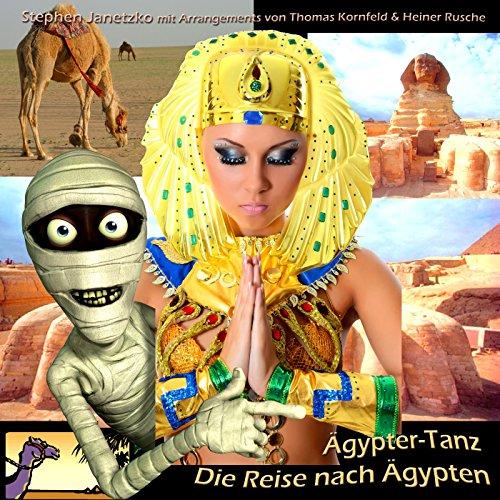 Ägypter-Tanz - Die Reise nach Ägypten (Dieser Tanz)