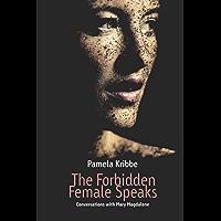 The Forbidden Female Speaks (English Edition)