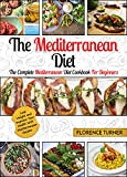 Mediterranean Diet: The Complete Mediterranean Diet Cookbook For Beginners – Lose Weight and Improve Your Health With Mediterranean Recipes (Mediterranean Diet For Beginners)