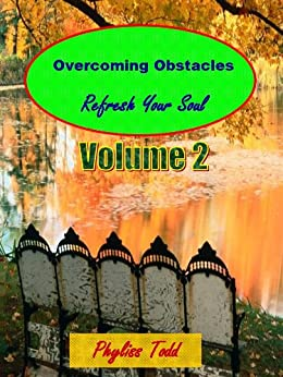 Refresh Your Soul (Treasure Trove of Poems - Overcoming Obstacles Book 2) (English Edition) di [Todd, Phyliss]