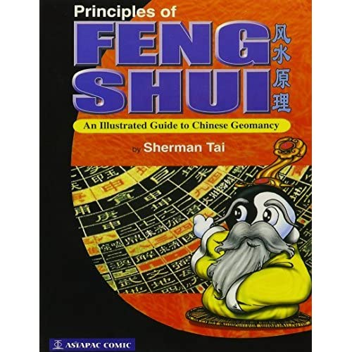 Principles of Feng Shui: An Illustrated Guide to Chinese Geomancy by Sherman Tai (1999-03-02)