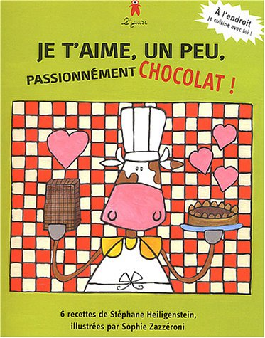 Je t'aime, un peu, passionnément chocolat !