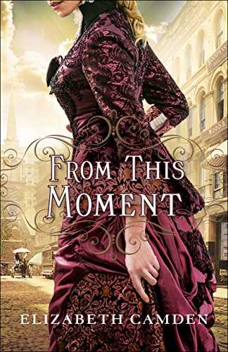 From This Moment (English Edition) por Elizabeth Camden