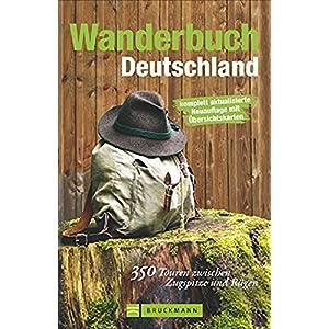 Wanderbuch Deutschland: 350 Touren zwischen Rügen und Zugspitze