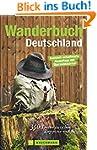 Wanderbuch Deutschland: 350 Touren zw...