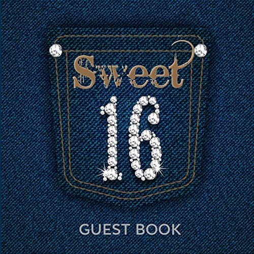 Sweet 16 Guest Book: Denim and Diamonds Theme for Birthday Party Good Wishes and Messages in Full Color (Sweet 16 Themen Blue)