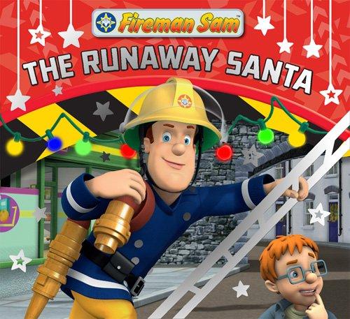 Fireman Sam: The Runaway Santa (Fireman Sam Christmas Story)