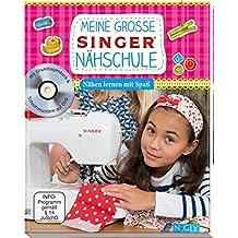 Meine große SINGER Nähschule (mit DVD): Nähen lernen mit Spaß für Kinder