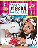 Meine große SINGER Nähschule (mit DVD): Nähen lernen mit Spaß für Kinder - Rabea Rauer