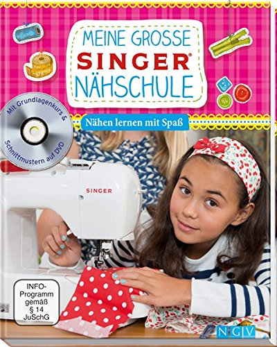Meine große SINGER Nähschule (mit DVD): Nähen lernen mit Spaß für Kinder - Stufenrock Nähen