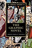 The Cambridge Companion to the Graphic Novel (Cambridge Companions to Literature)
