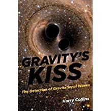 Gravity's Kiss: The Detection of Gravitational Waves (The MIT Press) (English Edition)