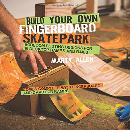 Build Your Own Fingerboard Skatepark: Written by Marty Allen, 2014 Edition, (Box Nov Ha) Publisher: Dog 'n' Bone [Hardcover]