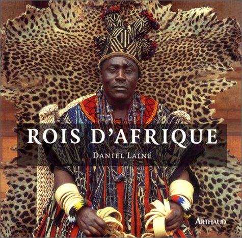 Rois d'Afrique par Daniel Lainé