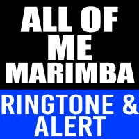 All of Me Marimba Ringtone and Alert