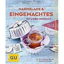 Marmeladen & Eingemachtes mit Liebe verpackt (GU cook & style)