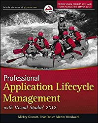 [(Professional Application Lifecycle Management with Visual Studio 2012)] [By (author) Mickey Gousset ] published on (September, 2012)