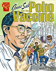 Jonas Salk and the Polio Vaccine (Inventions and Discoveries)