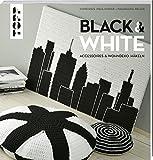 Black & White: Accessoires und Wohndeko häkeln