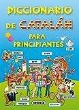 Diccionario De Catalan Para Principiantes (Diccionario Para Principiantes)