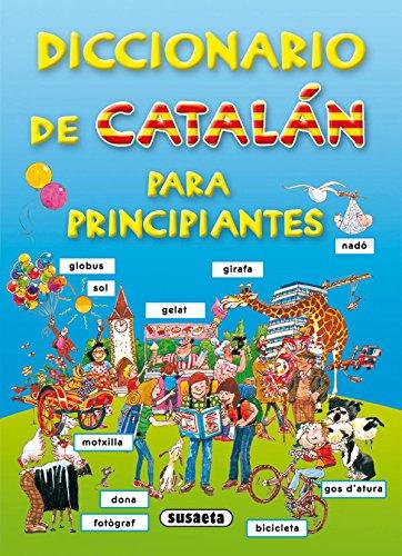 Diccionario de catalán para principiantes por Equipo Susaeta