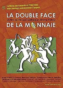 La Double face de la monnaie