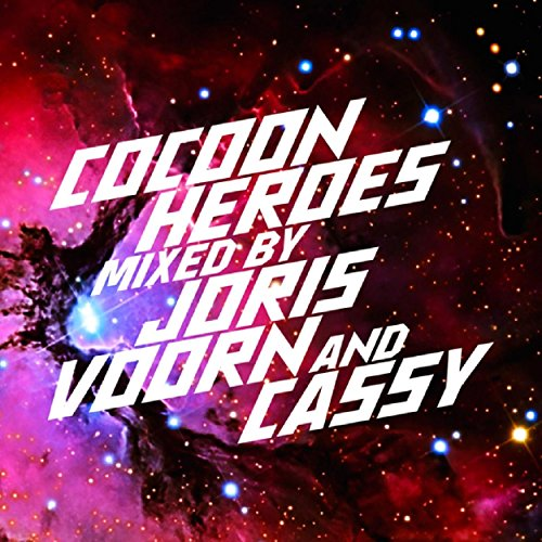 Cocoon Heroes Mixed By Joris Voorn And Cassy
