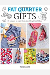 Fat Quarter: Gifts: 25 Projects to Make from Short Lengths of Fabric (Fat Quarter) Paperback