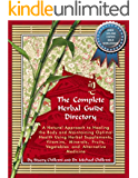 The Complete Herbal Guide Directory: A Natural Approach to Healing the Body and Maintaining Optimal Health Using Herbal Supplements, Vitamins, Minerals, ... and Alternative Medicine (English Edition)