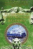 Legenden der Schattenjäger-Akademie: Mit 10 exklusiven Comicseiten: