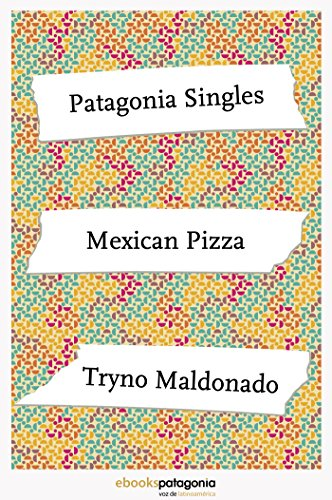 Mexican Pizza (ebooks Patagonia Singles)