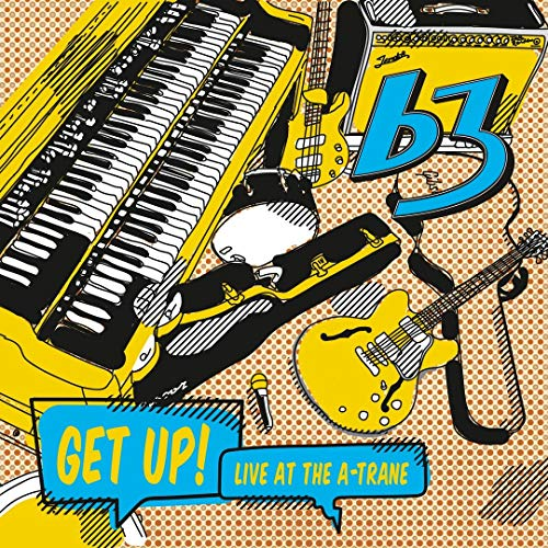 B3: Get Up! Live at the a-Trane (Audio CD)