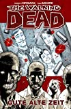 The Walking Dead 01: Gute alte Zeit (German Edition)