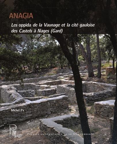 Anagia : Les oppida de la Vaunage et la cité gauloise des Castels à Nages (Gard)