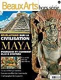 Beaux Arts Magazine, Hors-série - Révélations sur la civilisation Maya