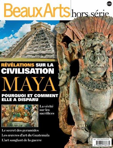 Beaux Arts Magazine, Hors-série : Révélations sur la civilisation Maya