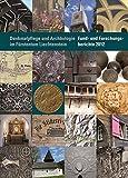 Denkmalpflege und Archäologie im Fürstentum Liechtenstein: Fund- und Forschungsberichte 2012