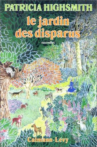 Le Jardin des disparus par Patricia Highsmith