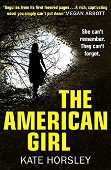 The American Girl: A disturbing and twisty psychological thriller by [Horsley, Kate]