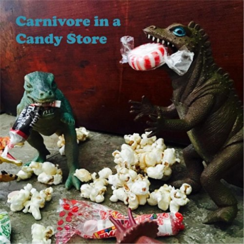 Carnivore in a Candy Store